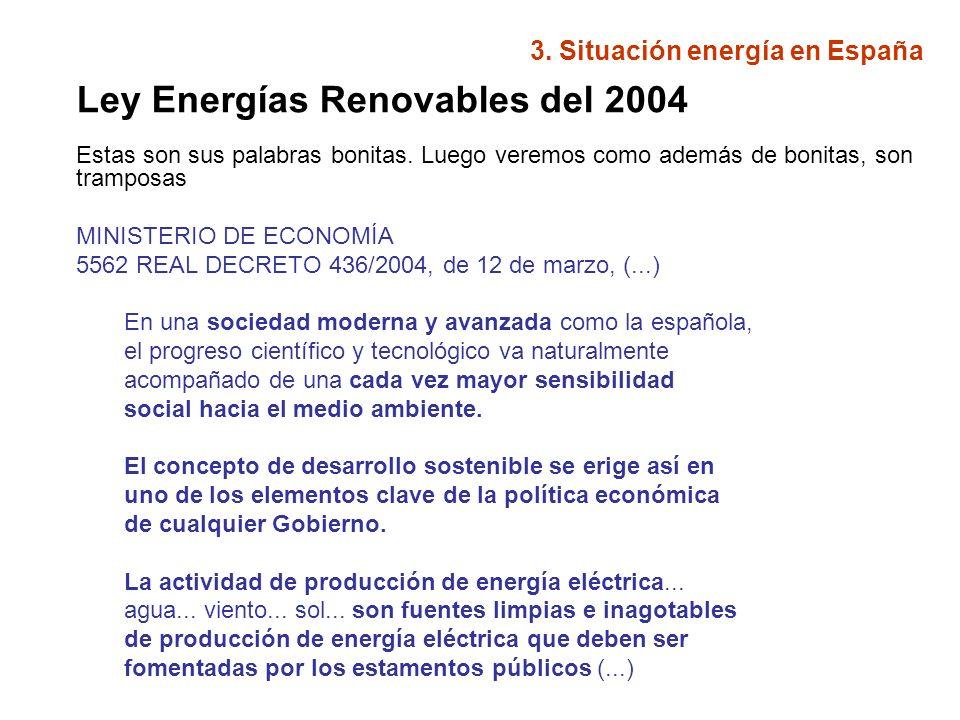 Ley Energías Renovables del 2004 Estas son sus palabras bonitas. Luego veremos como además de bonitas, son tramposas MINISTERIO DE ECONOMÍA 5562 REAL