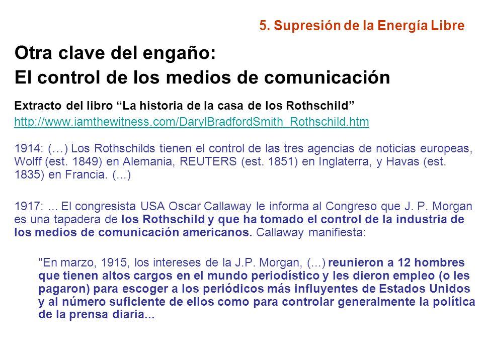 5. Supresión de la Energía Libre Otra clave del engaño: El control de los medios de comunicación Extracto del libro La historia de la casa de los Roth