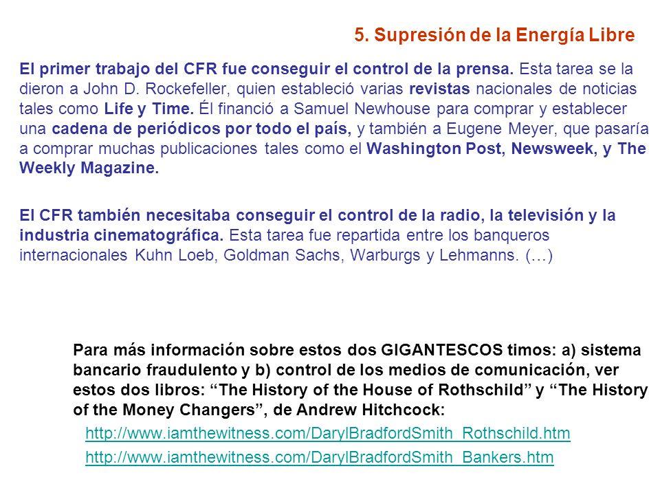 5. Supresión de la Energía Libre El primer trabajo del CFR fue conseguir el control de la prensa. Esta tarea se la dieron a John D. Rockefeller, quien