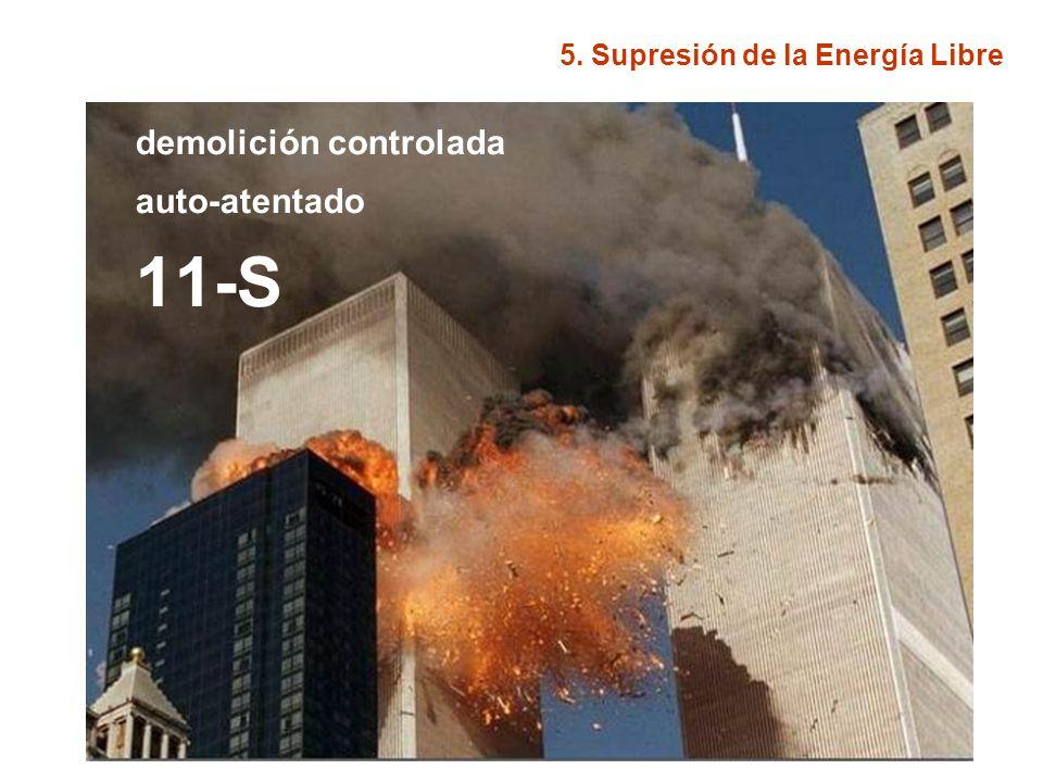 5. Supresión de la Energía Libre demolición controlada auto-atentado 11-S