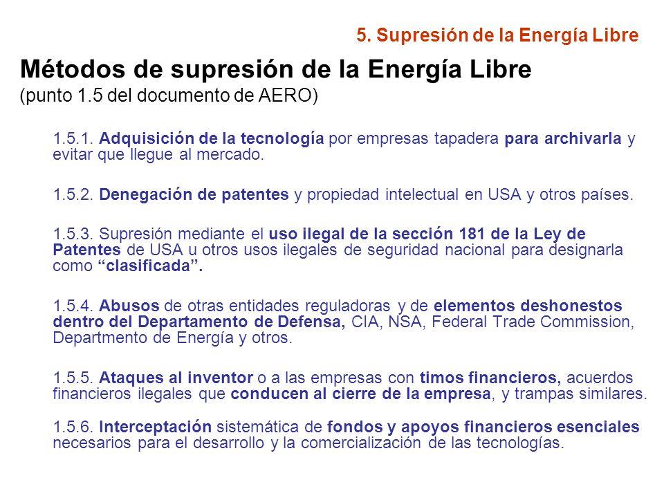 5. Supresión de la Energía Libre Métodos de supresión de la Energía Libre (punto 1.5 del documento de AERO) 1.5.1. Adquisición de la tecnología por em
