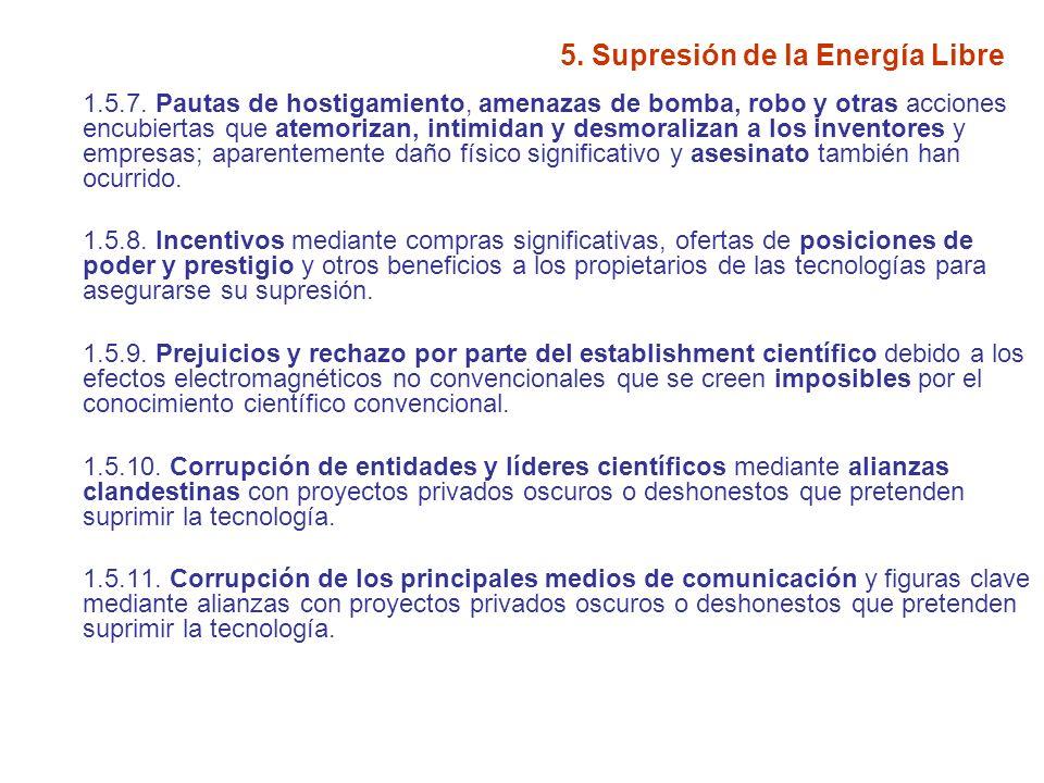 5. Supresión de la Energía Libre 1.5.7. Pautas de hostigamiento, amenazas de bomba, robo y otras acciones encubiertas que atemorizan, intimidan y desm