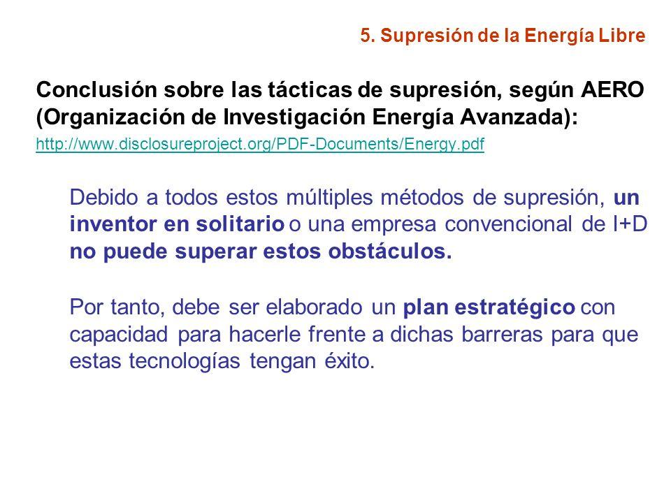 5. Supresión de la Energía Libre Conclusión sobre las tácticas de supresión, según AERO (Organización de Investigación Energía Avanzada): http://www.d