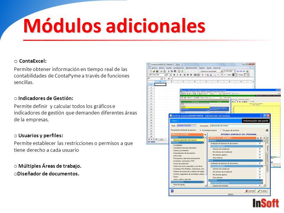 Módulos adicionales o ContaExcel: Permite obtener información en tiempo real de las contabilidades de ContaPyme a través de funciones sencillas. o Ind