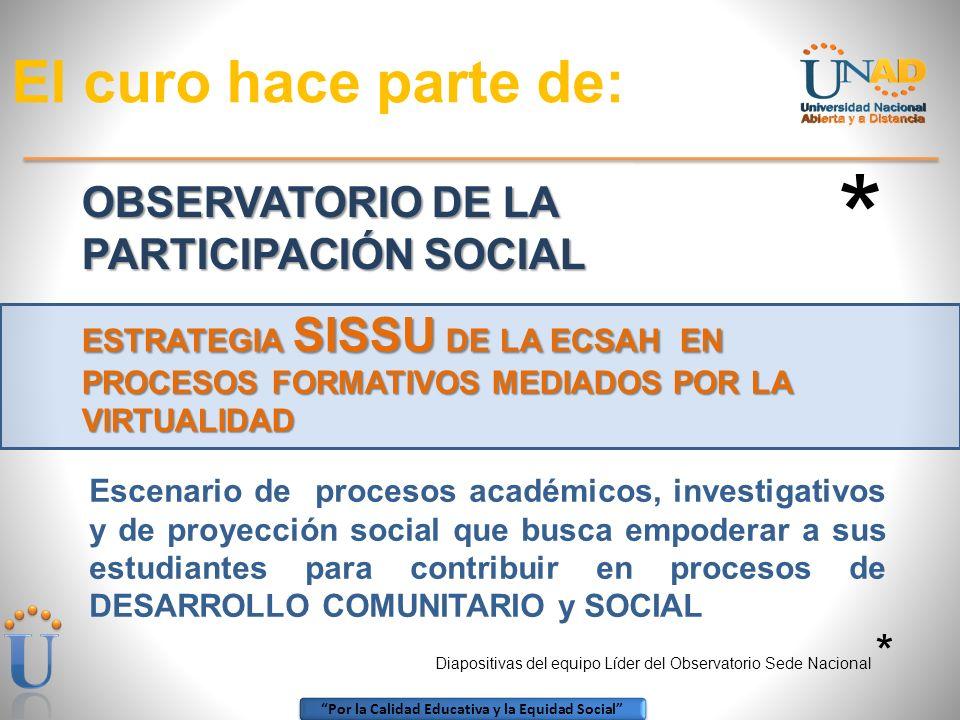 Por la Calidad Educativa y la Equidad Social OBSERVATORIO DE LA PARTICIPACIÓN SOCIAL PARA QUÉ PARA EL FORTALECIMIENTO COMUNITARIO, ORIENTADO A LA TRAN