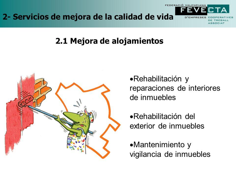 2- Servicios de mejora de la calidad de vida Rehabilitación y reparaciones de interiores de inmuebles Rehabilitación del exterior de inmuebles Manteni