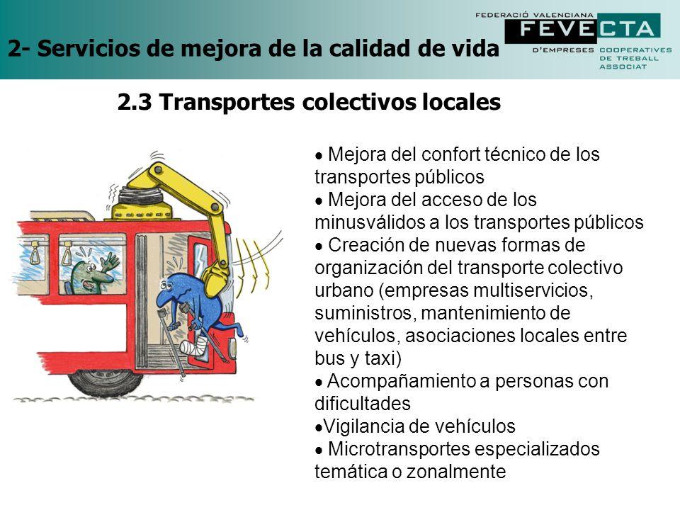 2- Servicios de mejora de la calidad de vida Mejora del confort técnico de los transportes públicos Mejora del acceso de los minusválidos a los transp