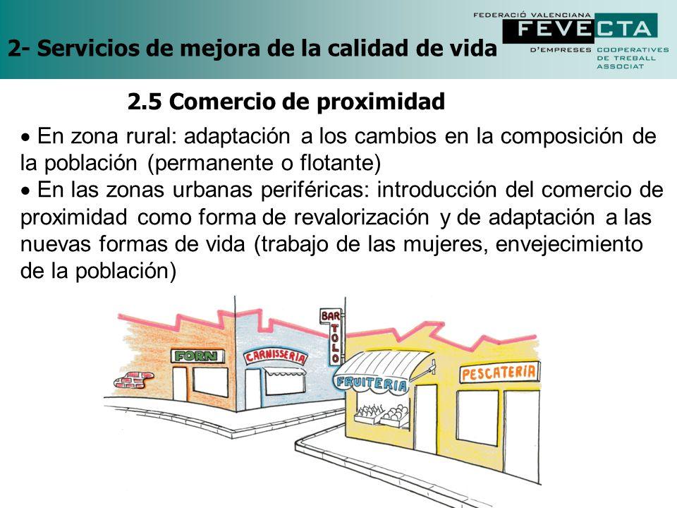 2- Servicios de mejora de la calidad de vida En zona rural: adaptación a los cambios en la composición de la población (permanente o flotante) En las