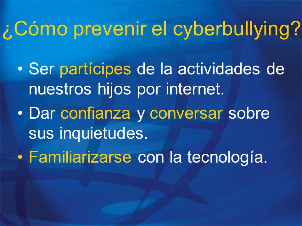 ¿Cómo prevenir el cyberbullying? Ser partícipes de la actividades de nuestros hijos por internet. Dar confianza y conversar sobre sus inquietudes. Fam