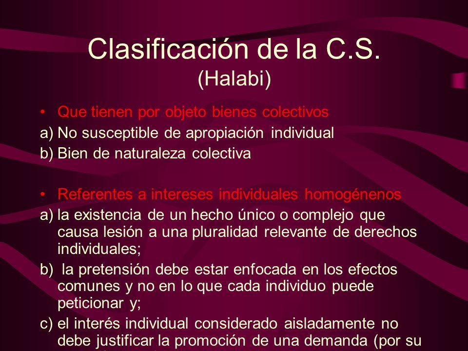 Clasificación de la C.S. (Halabi) Que tienen por objeto bienes colectivos a)No susceptible de apropiación individual b)Bien de naturaleza colectiva Re