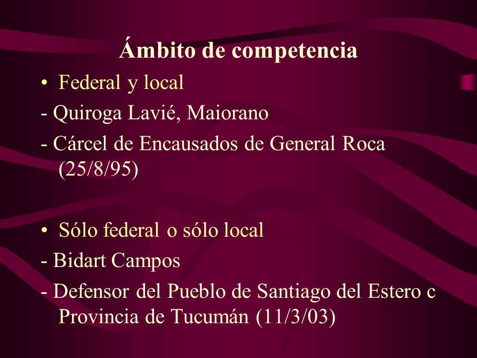 Ámbito de competencia Federal y local - Quiroga Lavié, Maiorano - Cárcel de Encausados de General Roca (25/8/95) Sólo federal o sólo local - Bidart Ca