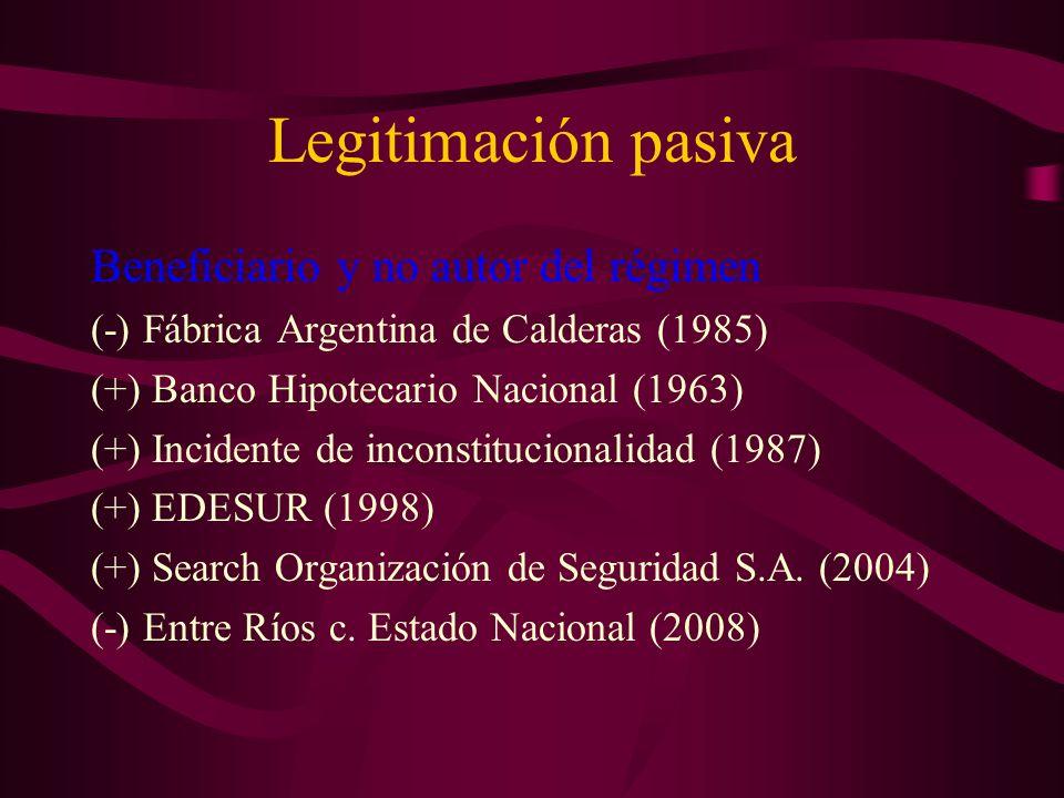 Legitimación pasiva Beneficiario y no autor del régimen (-) Fábrica Argentina de Calderas (1985) (+) Banco Hipotecario Nacional (1963) (+) Incidente d