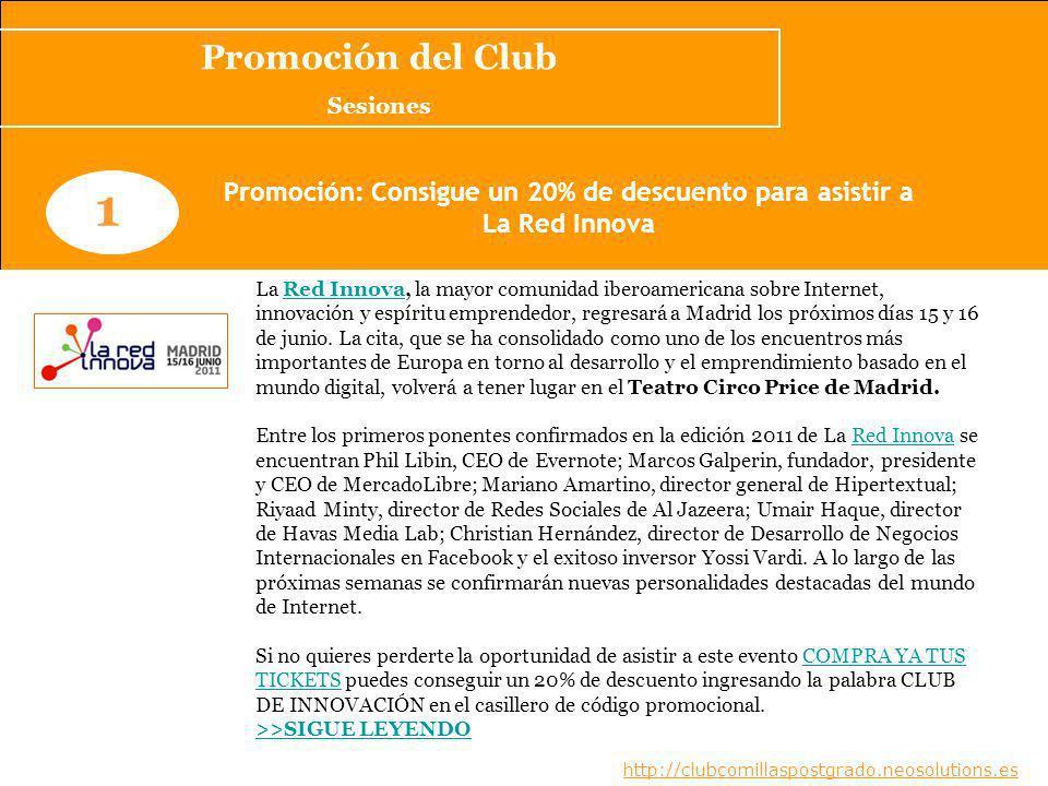 www.clubcomillaspostgrado.com 1 Promoción: Consigue un 20% de descuento para asistir a La Red Innova La Red Innova, la mayor comunidad iberoamericana sobre Internet, innovación y espíritu emprendedor, regresará a Madrid los próximos días 15 y 16 de junio.