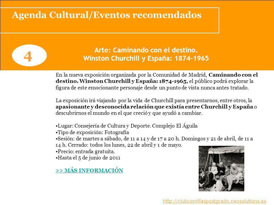 Agenda Cultural/Eventos recomendados www.clubcomillaspostgrado.com 4 Arte: Caminando con el destino.