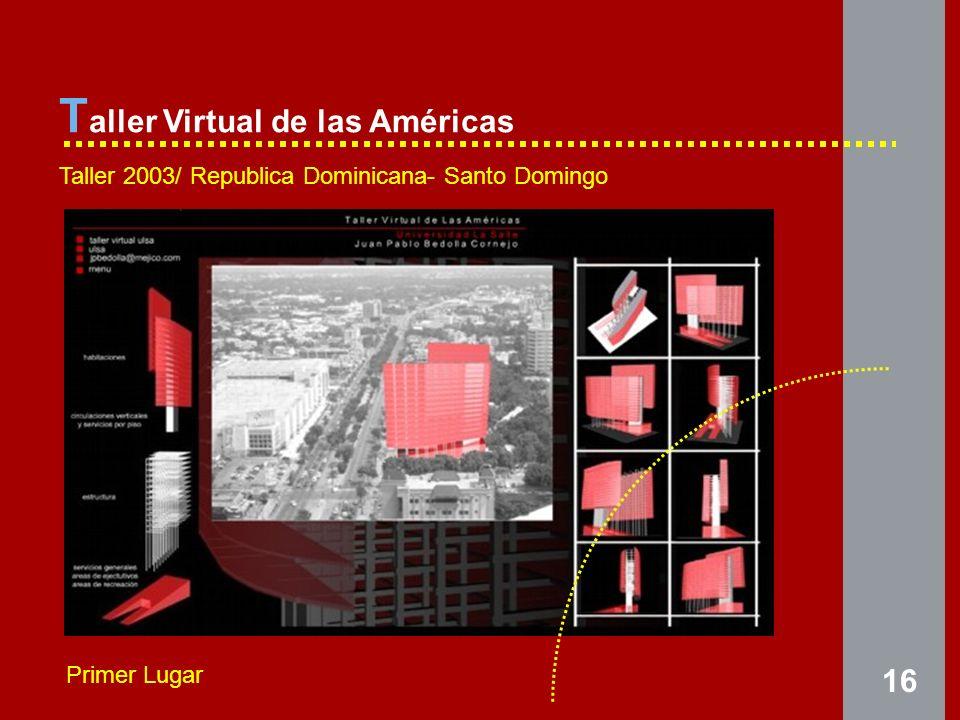 16 T aller Virtual de las Américas Taller 2003/ Republica Dominicana- Santo Domingo Primer Lugar