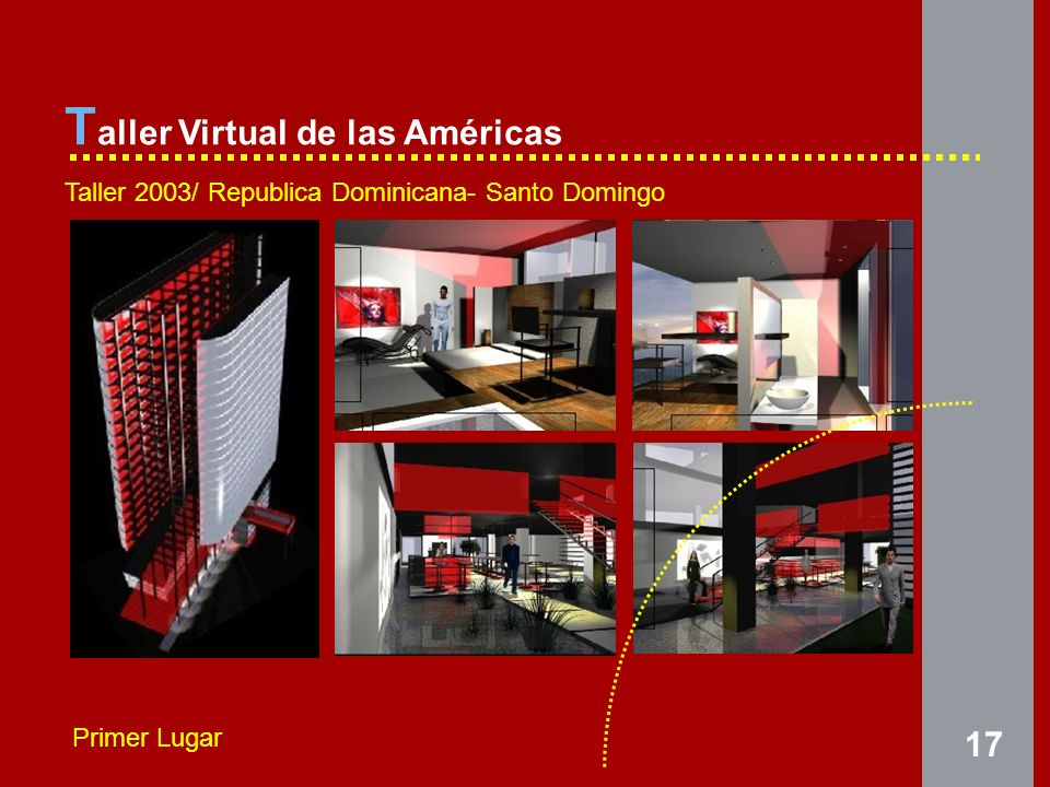 17 T aller Virtual de las Américas Taller 2003/ Republica Dominicana- Santo Domingo Primer Lugar