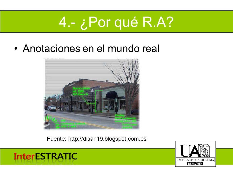 4.- ¿Por qué R.A? Anotaciones en el mundo real Fuente: http://disan19.blogspot.com.es