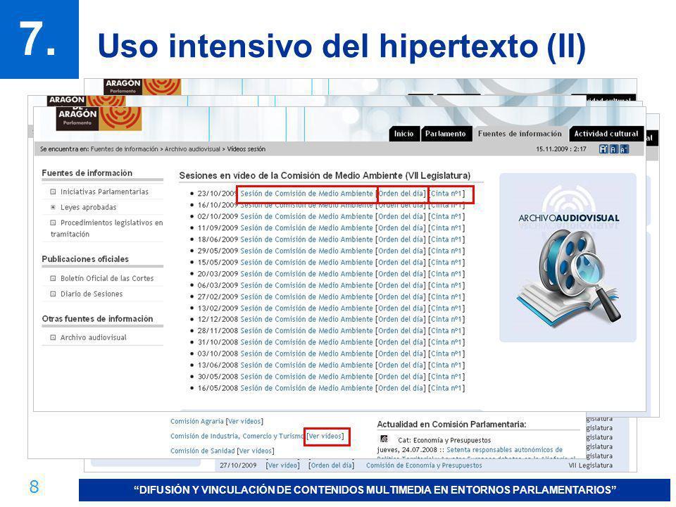 8 DIFUSIÓN Y VINCULACIÓN DE CONTENIDOS MULTIMEDIA EN ENTORNOS PARLAMENTARIOS 7. Uso intensivo del hipertexto (II) Reproductor Windows Media Miembros d