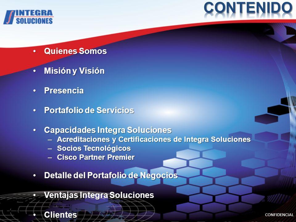 Quienes SomosQuienes Somos Misión y VisiónMisión y Visión PresenciaPresencia Portafolio de ServiciosPortafolio de Servicios Capacidades Integra Soluci