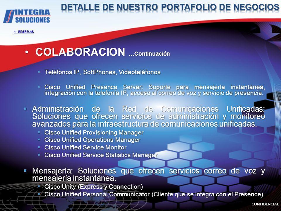COLABORACION …Continuación Teléfonos IP, SoftPhones, Videoteléfonos Teléfonos IP, SoftPhones, Videoteléfonos Cisco Unified Presence Server: Soporte para mensajería instantánea, integración con la telefonía IP, acceso al correo de voz y servicio de presencia.