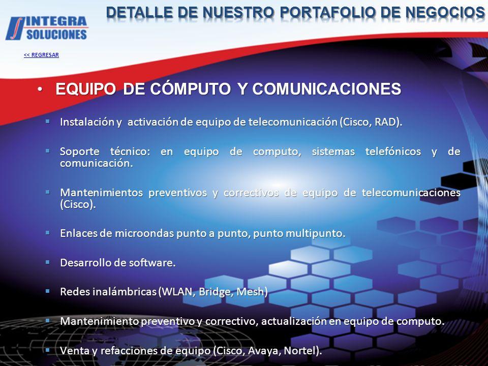 EQUIPO DE CÓMPUTO Y COMUNICACIONES Instalación y activación de equipo de telecomunicación (Cisco, RAD). Instalación y activación de equipo de telecomu