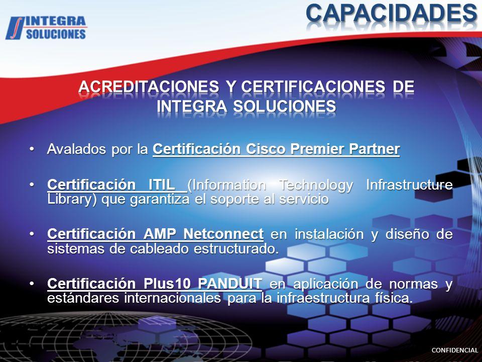 Avalados por la Certificación Cisco Premier PartnerAvalados por la Certificación Cisco Premier Partner Certificación ITIL (Information Technology Infrastructure Library) que garantiza el soporte al servicioCertificación ITIL (Information Technology Infrastructure Library) que garantiza el soporte al servicio Certificación AMP Netconnect en instalación y diseño de sistemas de cableado estructurado.Certificación AMP Netconnect en instalación y diseño de sistemas de cableado estructurado.