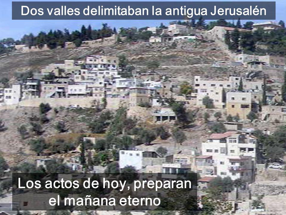 En el valle, tumba de Absalón del s.I aC, que Jesús debió ver muchas veces Valle del Cedrón, lugar tradicional del Juicio