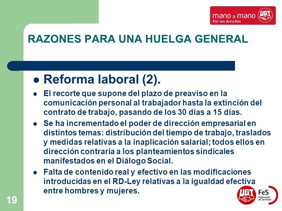 19 RAZONES PARA UNA HUELGA GENERAL Reforma laboral (2). El recorte que supone del plazo de preaviso en la comunicación personal al trabajador hasta la