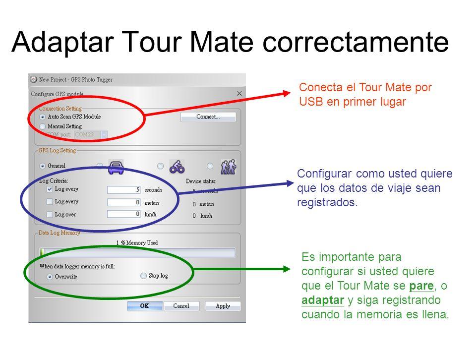 Adaptar Tour Mate correctamente Es importante para configurar si usted quiere que el Tour Mate se pare, o adaptar y siga registrando cuando la memoria