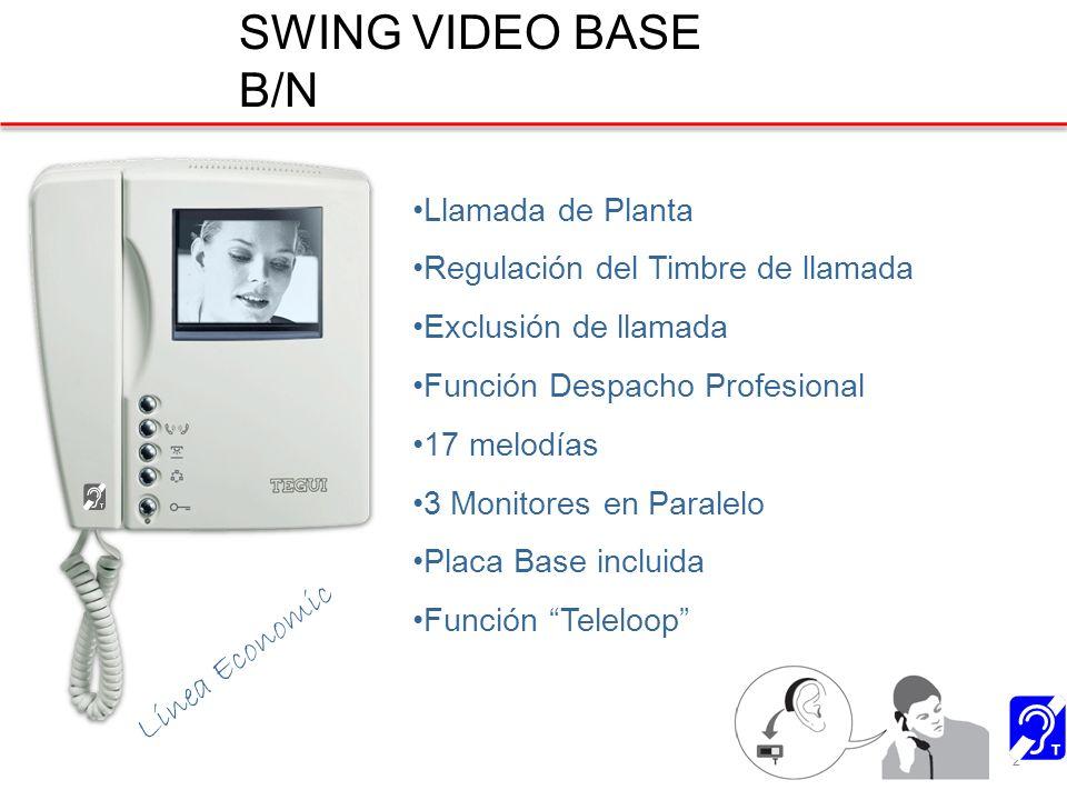 SWING VIDEO BASE B/N 2 Llamada de Planta Regulación del Timbre de llamada Exclusión de llamada Función Despacho Profesional 17 melodías 3 Monitores en Paralelo Placa Base incluida Función Teleloop Línea Economic