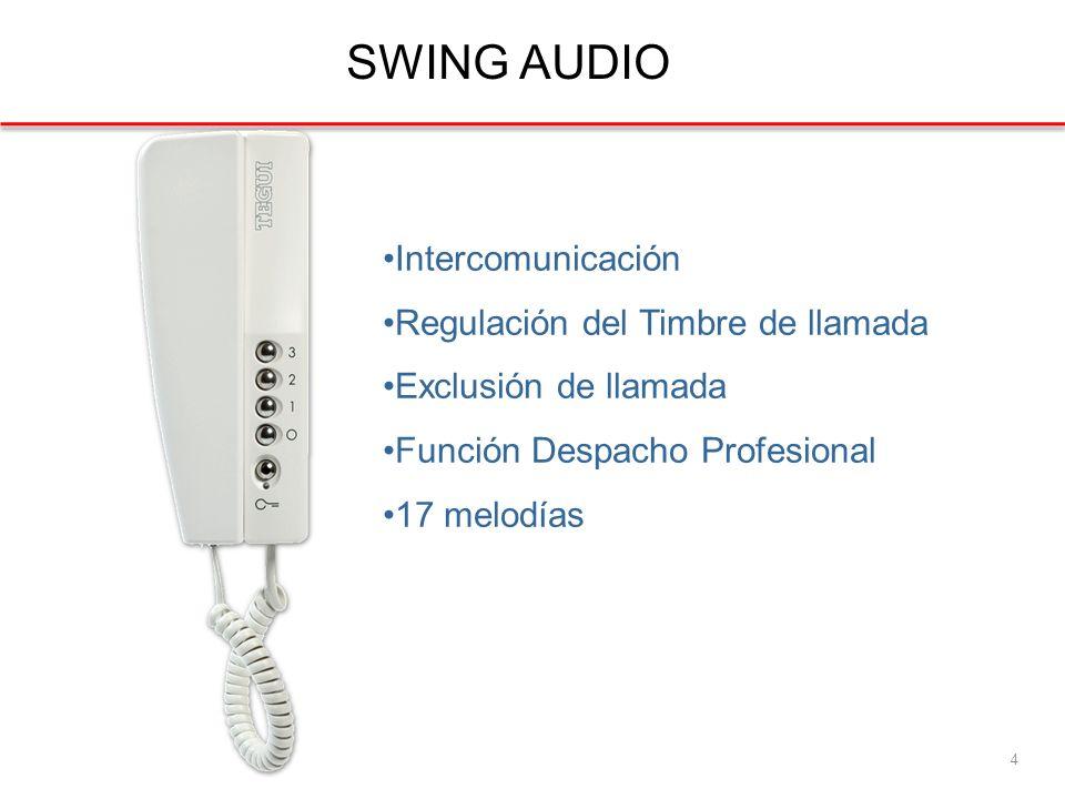 SWING AUDIO 4 Intercomunicación Regulación del Timbre de llamada Exclusión de llamada Función Despacho Profesional 17 melodías