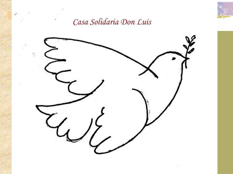 Casa Solidaria Don Luis Les propongo gestos solidarios en cualquier lugar del planeta, porque globalizando la solidaridad....... globalizamos la esper