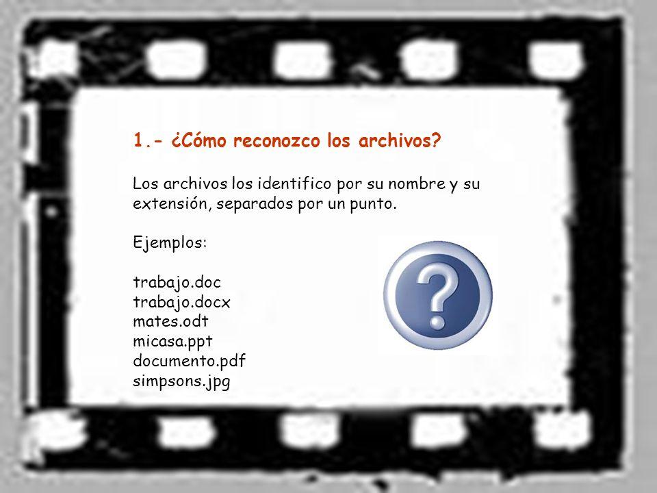 1.- ¿Cómo reconozco los archivos.