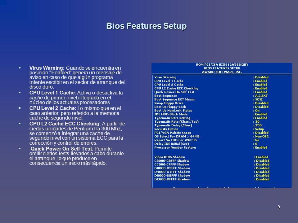 9 Bios Features Setup Virus Warning: Cuando se encuentra en posición