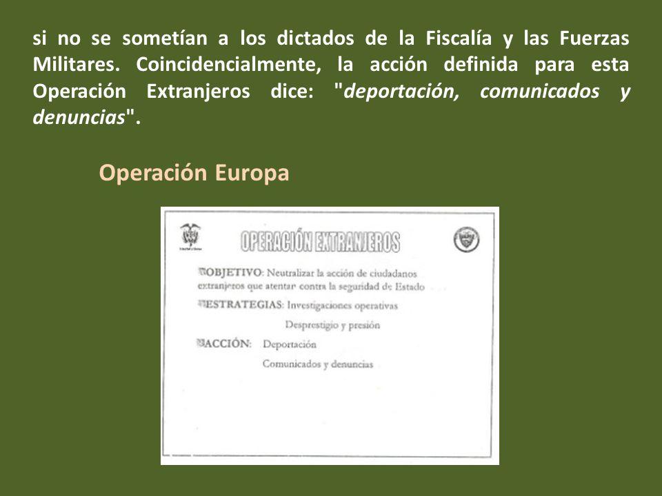 Operación Extranjeros La operación Extranjeros ordenaba neutralizar la acción de ciudadanos extranjeros que atentan contra la seguridad de Estado.