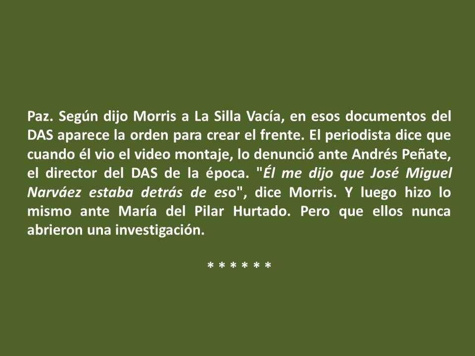 presidente Uribe, quien en junio de 2005, arremetió públicamente contra Morris, al señalarlo de hacer alianzas con el terrorismo para grabar atentados .