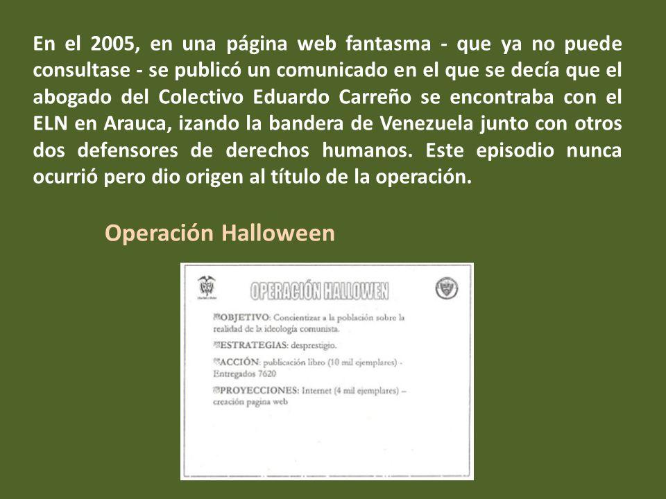 Operación Arauca La operación ordena Establecer vínculos entre CCAJAR y ELN.