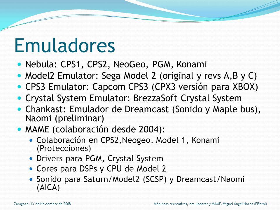 MAME En general todo lo posible está emulado (años 80 y mitad 90) Lo que falta se debe a: Encriptación Protección Hardware muy complejo (sistemas 3D) Problemas legales Zaragoza.