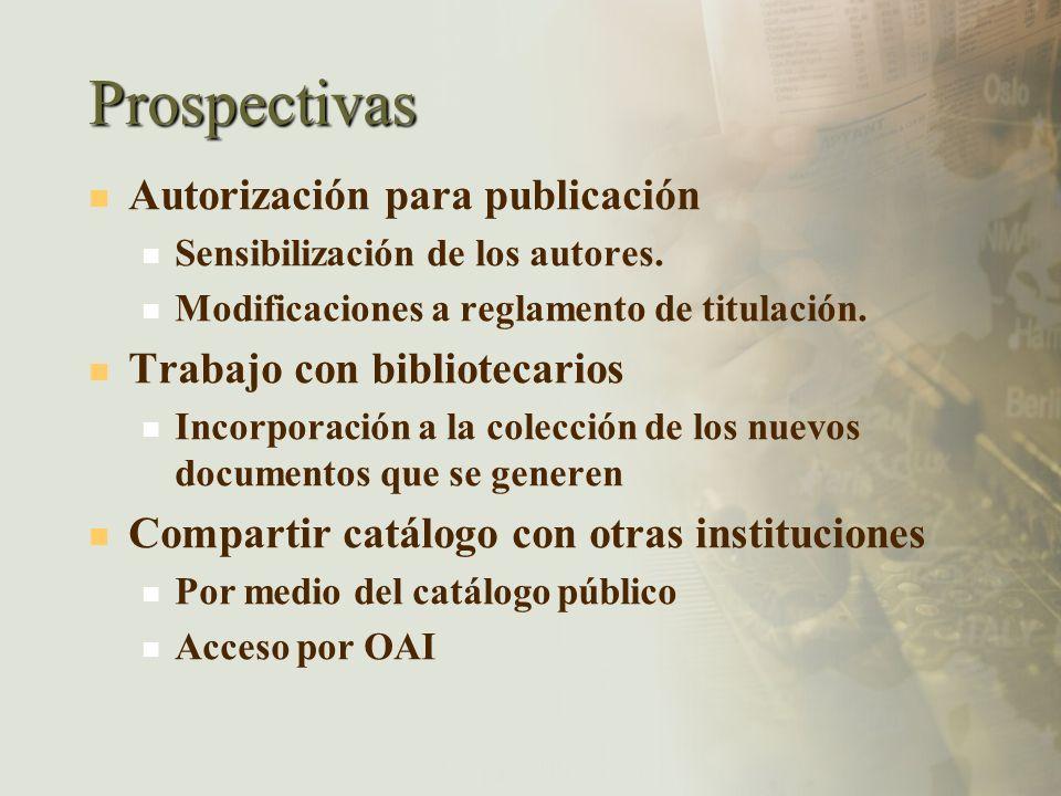 Prospectivas Autorización para publicación Sensibilización de los autores. Modificaciones a reglamento de titulación. Trabajo con bibliotecarios Incor