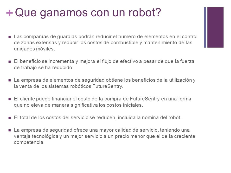 + Que ganamos con un robot.