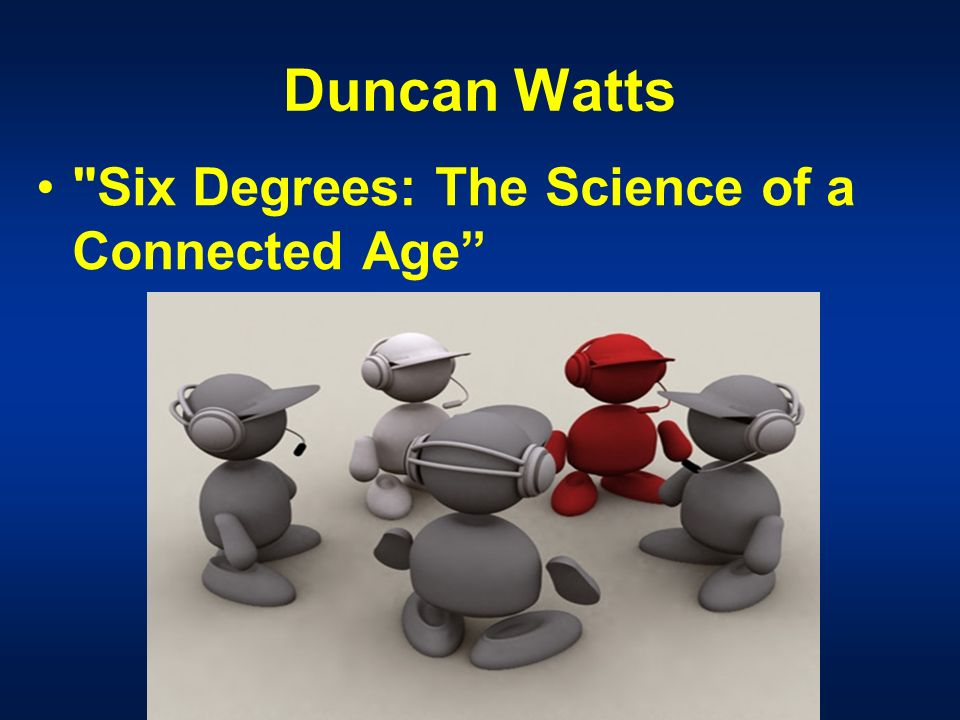 Duncan Watts Six Degrees: The Science of a Connected Age