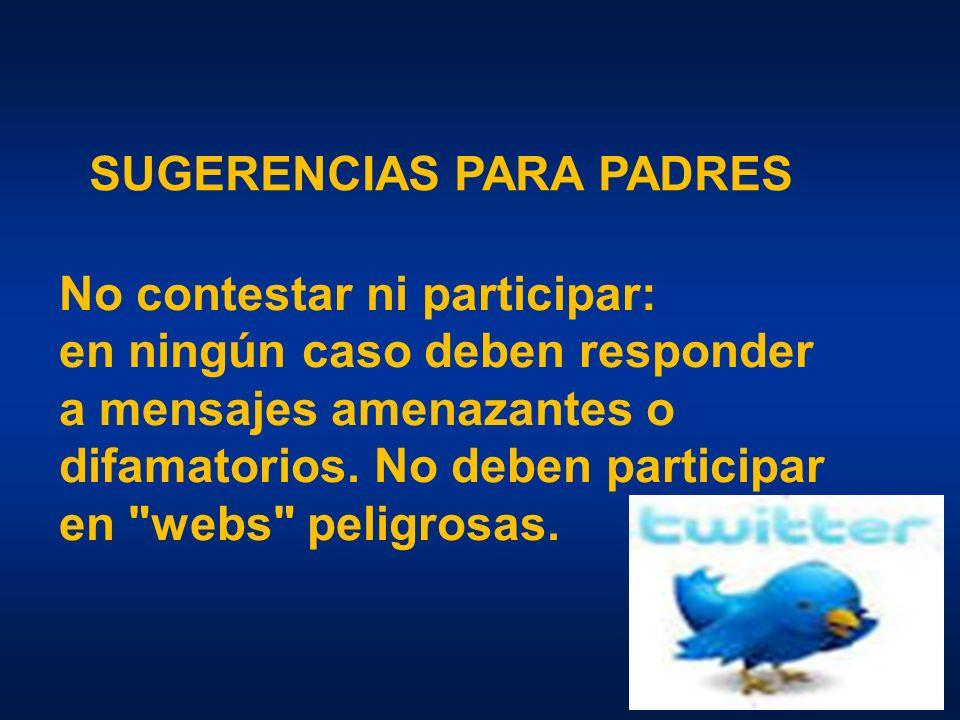 No contestar ni participar: en ningún caso deben responder a mensajes amenazantes o difamatorios.