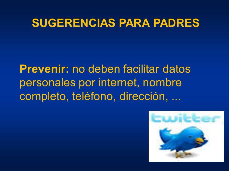 Prevenir: no deben facilitar datos personales por internet, nombre completo, teléfono, dirección,...