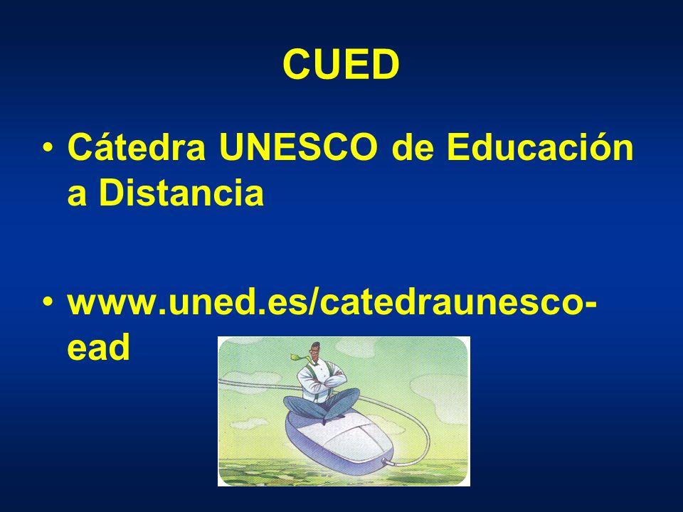 CUED Cátedra UNESCO de Educación a Distancia www.uned.es/catedraunesco- ead