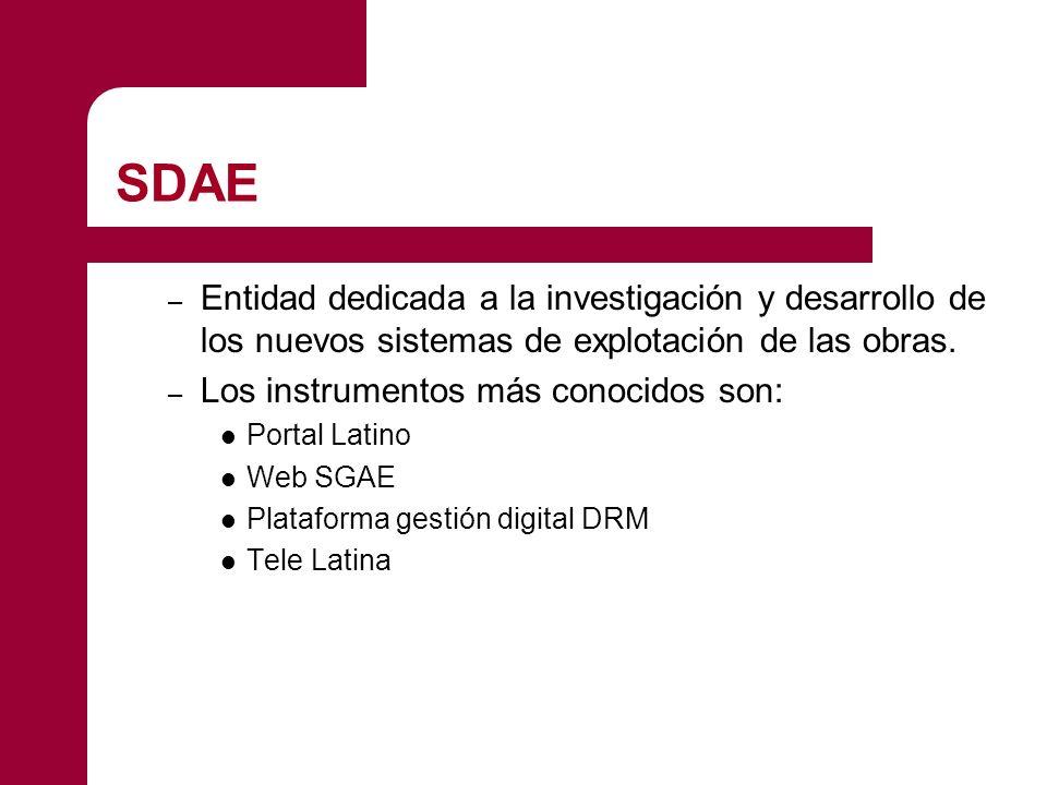 SDAE – Entidad dedicada a la investigación y desarrollo de los nuevos sistemas de explotación de las obras. – Los instrumentos más conocidos son: Port