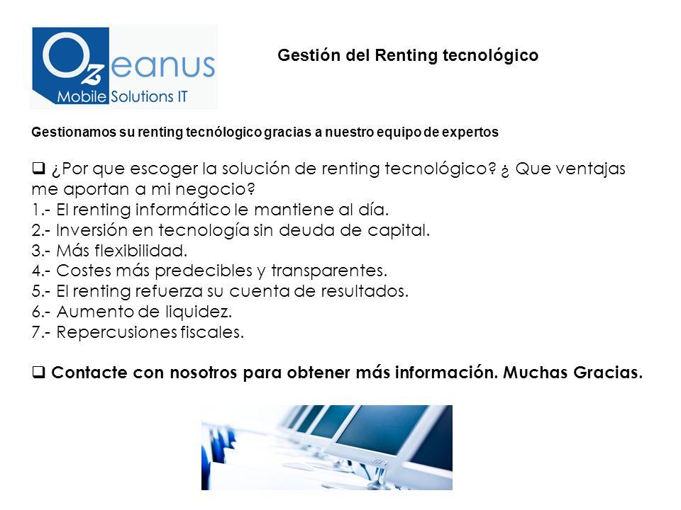 Gestionamos su renting tecnólogico gracias a nuestro equipo de expertos ¿ Por que escoger la solución de renting tecnológico.
