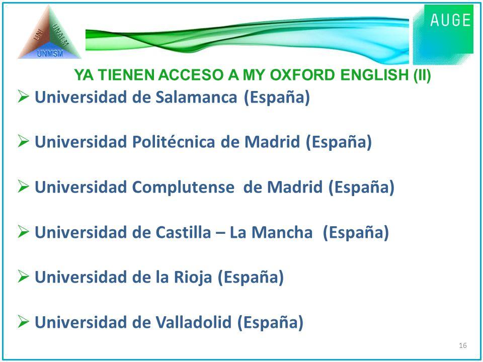 Universidad de Salamanca (España) Universidad Politécnica de Madrid (España) Universidad Complutense de Madrid (España) Universidad de Castilla – La M