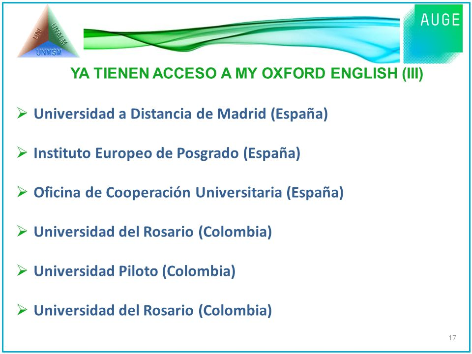 Universidad a Distancia de Madrid (España) Instituto Europeo de Posgrado (España) Oficina de Cooperación Universitaria (España) Universidad del Rosari