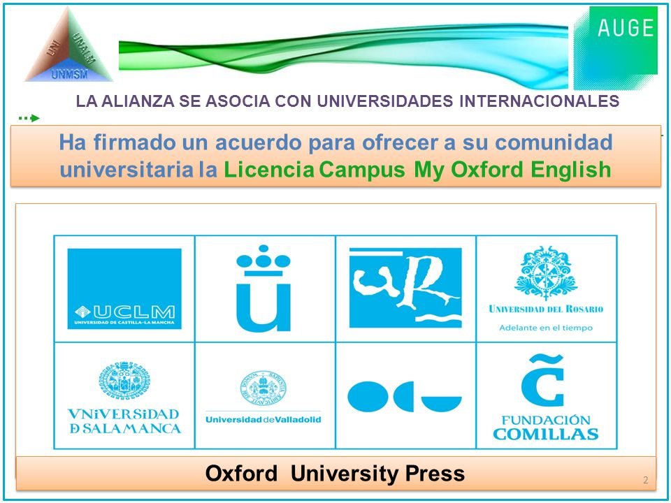 LA ALIANZA SE ASOCIA CON UNIVERSIDADES INTERNACIONALES Ha firmado un acuerdo para ofrecer a su comunidad universitaria la Licencia Campus My Oxford En