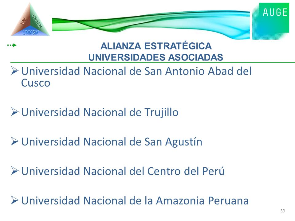 Universidad Nacional de San Antonio Abad del Cusco Universidad Nacional de Trujillo Universidad Nacional de San Agustín Universidad Nacional del Centr